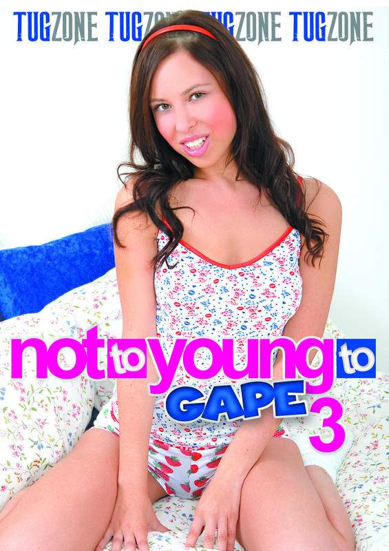 Not to young to gape 3